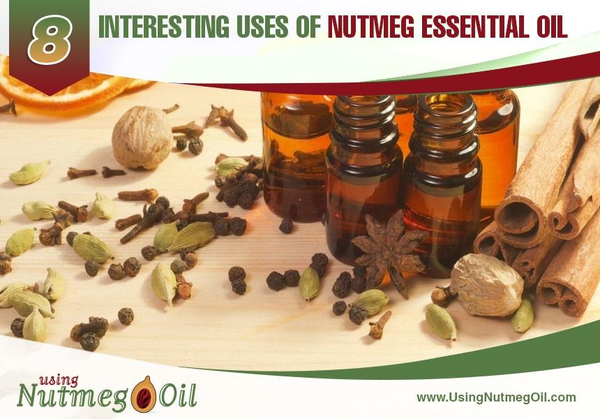 Using Nutmeg Oil | 8 Interesting Uses Of Nutmeg Essential Oil