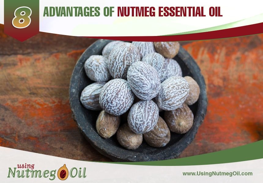 benefits of nutmeg essential oil